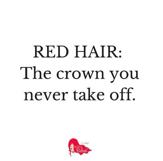 Red hair: the crown you never take off. #RedheadQuote #Quote