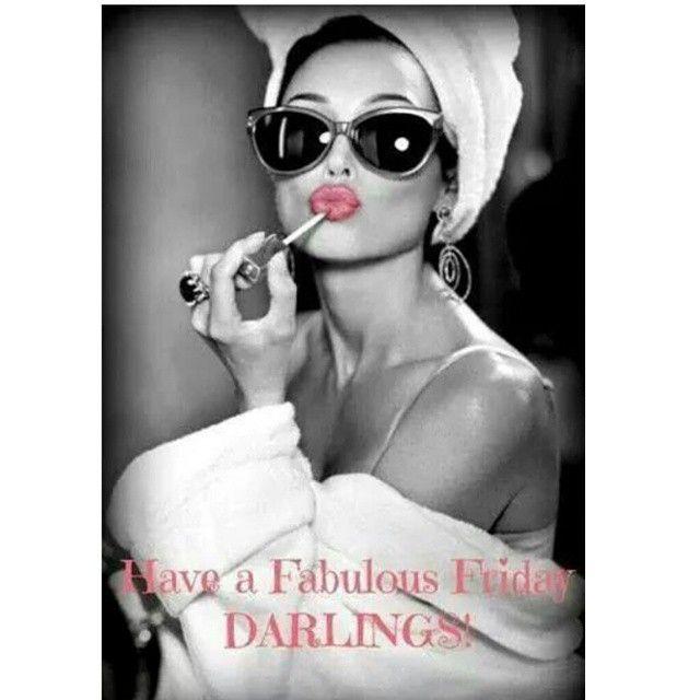 Have a Fabulous FRIDAY DARLINGS!  #Friday #FABULOUS #BeYOUtiful