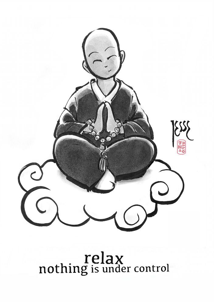 Relax, Nothing is under control #zen