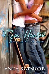 RYAN HUNTER: THIS GIRL IS MINE by ANNA KATMORE (YA Teen Romance)
