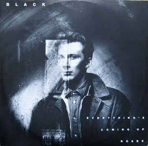Black - Everything's coming up roses