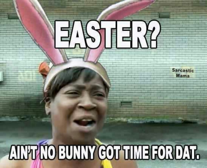Funny Meme For Easter : Funny easter bunny quotes also photos of the bunny also funny
