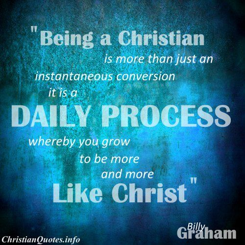 "Christian Quotes When Love Finds You: ""Being A Christian Is More Than Just An Instantaneous"