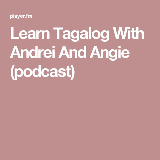 Learn Tagalog With Andrei And Angie (podcast)