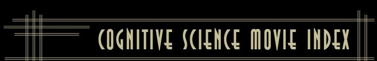The Cognitive Science Movie Index (CSMI) is a broad list of movies that showcase various themes in the Cognitive Sciences, compiled for entertainment and reference purposes.