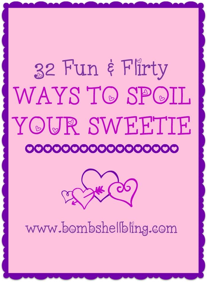 32 Fun and Flirty Ways to Spoil Your Sweetie