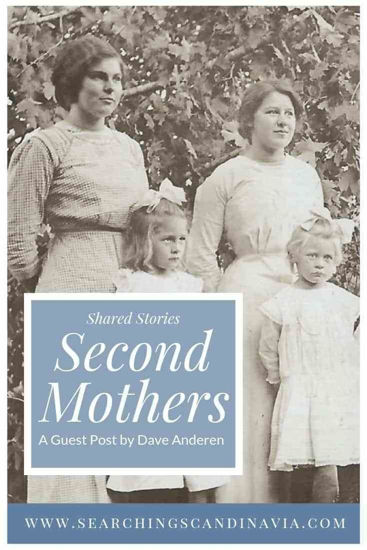 Shared Stories Second Mothers In My Scandinavian Family By Dave Anderson Searchingscandinavia Com The Blog That Hel Family History Genealogy Share Story