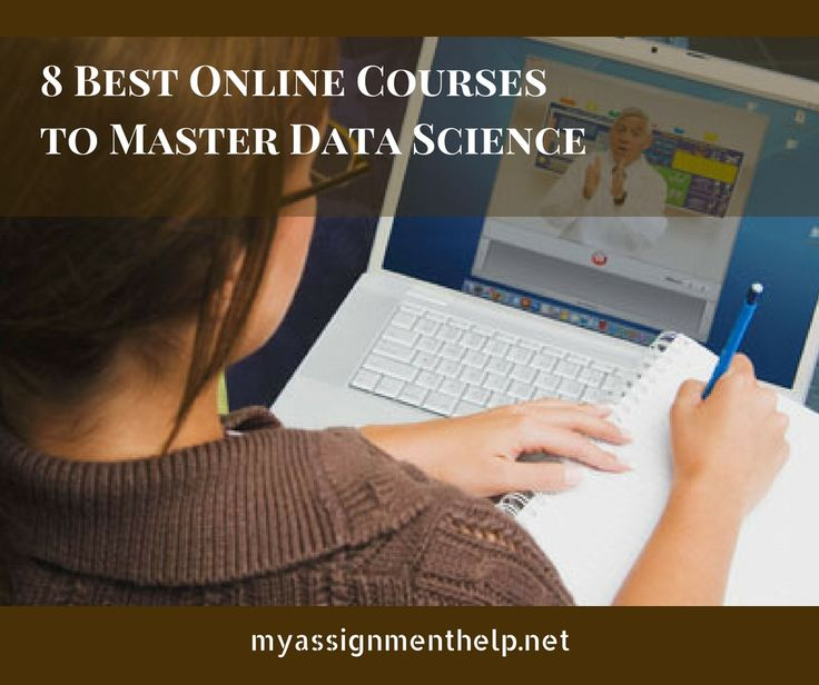 """8 Best Online Courses to Master Data Science """"I wanted to become a Scientist, but my dad saw a doctor in me and for his happiness, I started my education in a medical college. Now after 6 years, I am still struggling."""" This is the story of most of the students. Please visit us to read more: http://www.myassignmenthelp.net/blog/8-best-online-courses-to-master-data-science/ #Physics #chemistry #science #biology #master #teacher #online #onlinecourses #assignment"""