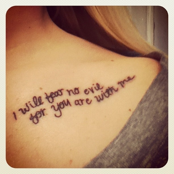 I will fear no evil for you are with me tattoo lynda for Does the bible say no tattoos