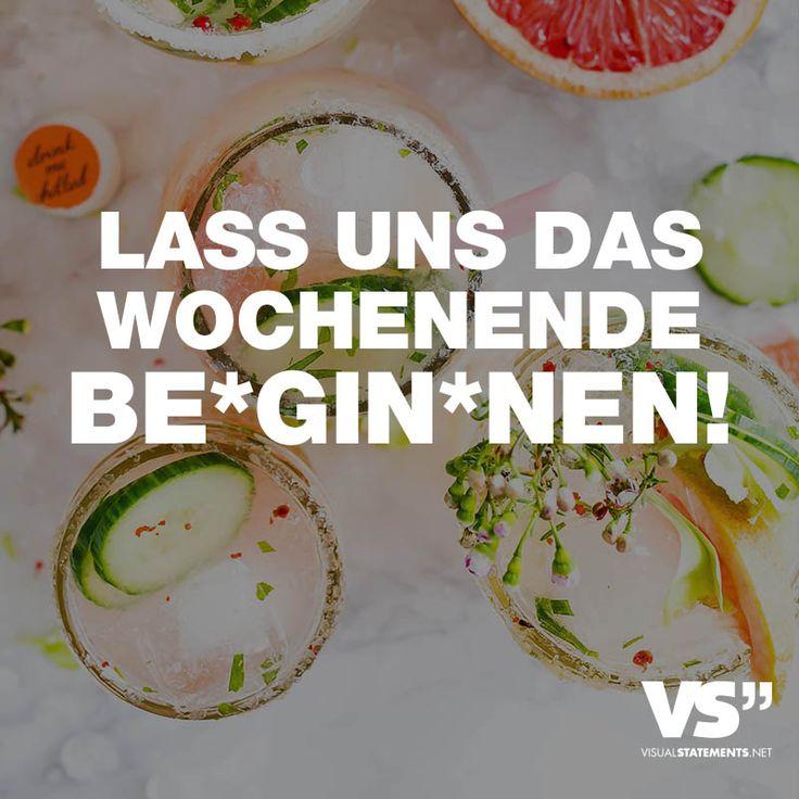 Visual Statements® Lass uns das Wochenende be*Gin*nen! Sprüche/ Zitate/ Quotes/ Party / feiern / lustig