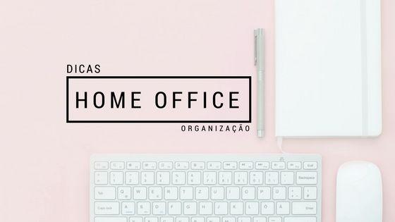 Dicas para quem trabalha Home Office