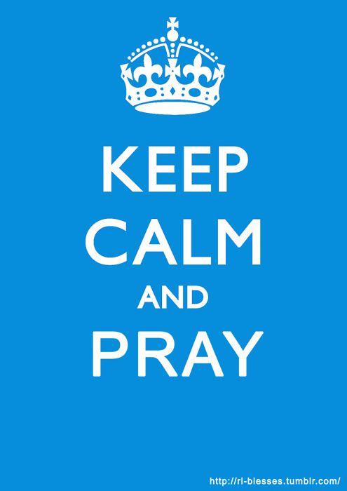 keep calm  pray #keepcalm