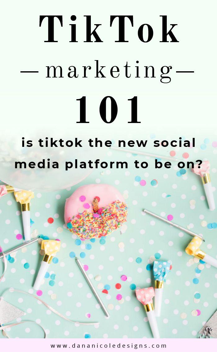 How To Use Tiktok For Business The Ultimate Guide To Tiktok Marketing Dana Nicole Marketing Strategy Social Media Influencer Marketing Social Media Business