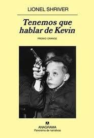 Tenemos que hablar de Kevin. Lionel Shriver. Puntuación: contradictoria.     la última palabra que kevin pregunta a su profesora antes de llevar a cabo una matanza es maleficencia. Una historia sobre la maternidad no deseada y la culpabilidad o la falta de ella.