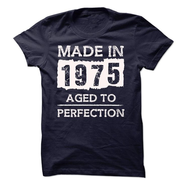 Awesome Made In 1975 - Aged To Perfection T Shirt. #birthday #1975 The 1975 Hoodie The 1975 Posters The 1975 Tour 1975 Hoodie The 1975 Sweater.  http://tshirts.salalo.com/2016/03/awesome-made-in-1975-aged-to-perfection-t-shirt-hoodie.html