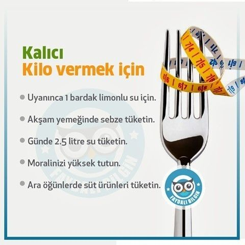 Uyanınca 1 bardak limonlu su için Akşam Yemeğinde Sebze Tüketin  Günde 2,5 litre su için Moralinizi Yükse tutun ve Ara öğünlerde süt ürünleri tüketin.
