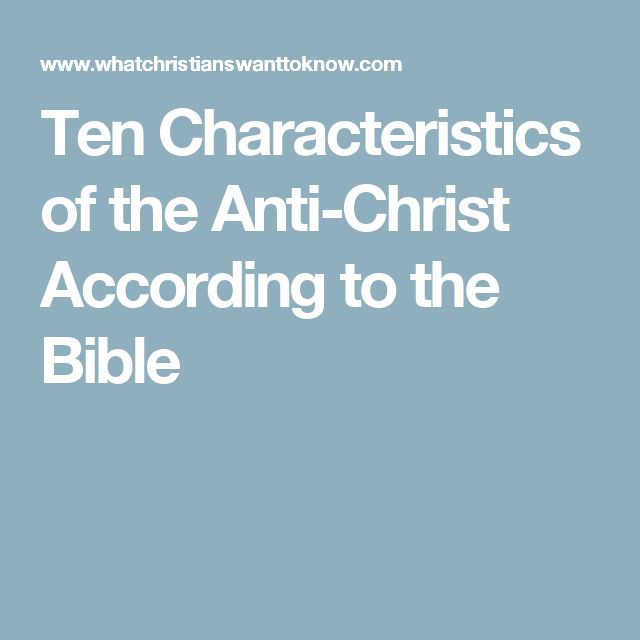 Ten Characteristics of the Anti-Christ According to the Bible