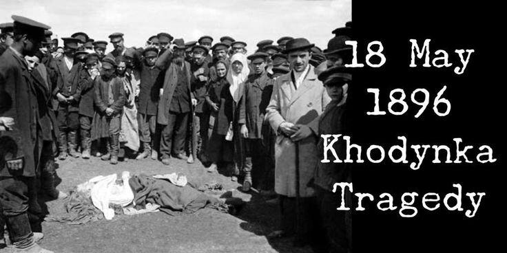 18 May 1896. 1,389 die at the Khodynka Tragedy as the coronation festivities of Nicholas II turn into mass panic