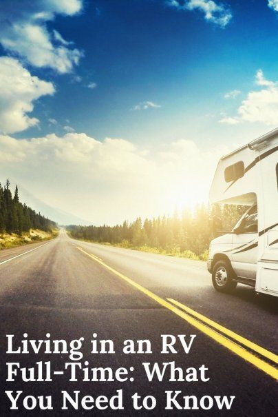 Living in an RV Full-Time: What You Need to Know | Full Time Travel Tips | Alternative Lifestyle Design | Advice For Life On The Road