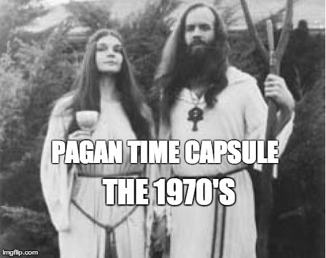 Pagan Time Capsule:  1970′s