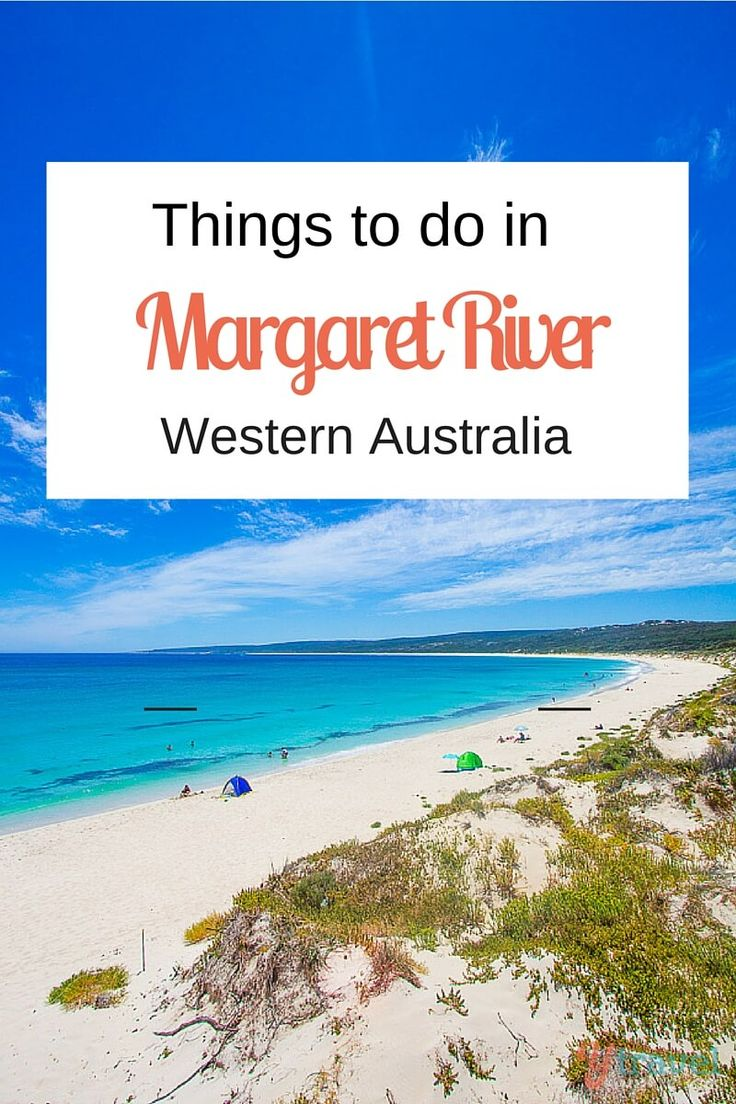 Best things to do in Margaret River with or without kids