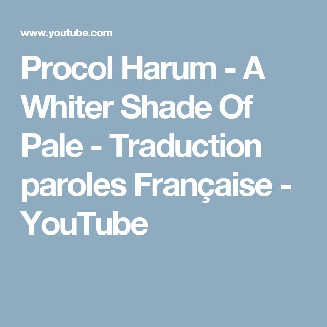 Procol Harum -  A Whiter Shade Of Pale - Traduction paroles Française - YouTube