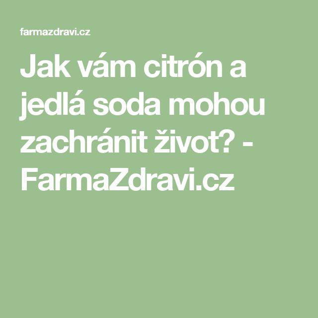 Jak vám citrón a jedlá soda mohou zachránit život? - FarmaZdravi.cz