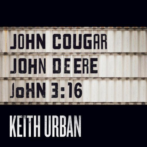 """Keith Urban learned everything he needed to know from """"John Cougar, John Deere, John 3:16"""""""