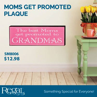 """MOMS GET PROMOTED PLAQUE  The perfect Mother's Day gift for your mom to show how much she's loved. MDF with hole for hanging. 15-3/4""""L x 5-1/2""""H"""