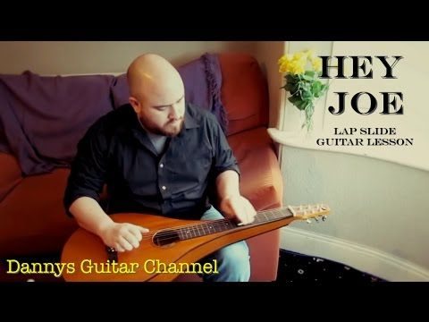 Hey Joe - Lap Slide Guitar Lesson - weissenborn lesson - Open D Tuning -...