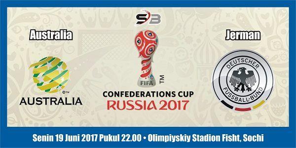 Prediksi Bola Australia vs Jerman 19 Juni 2017