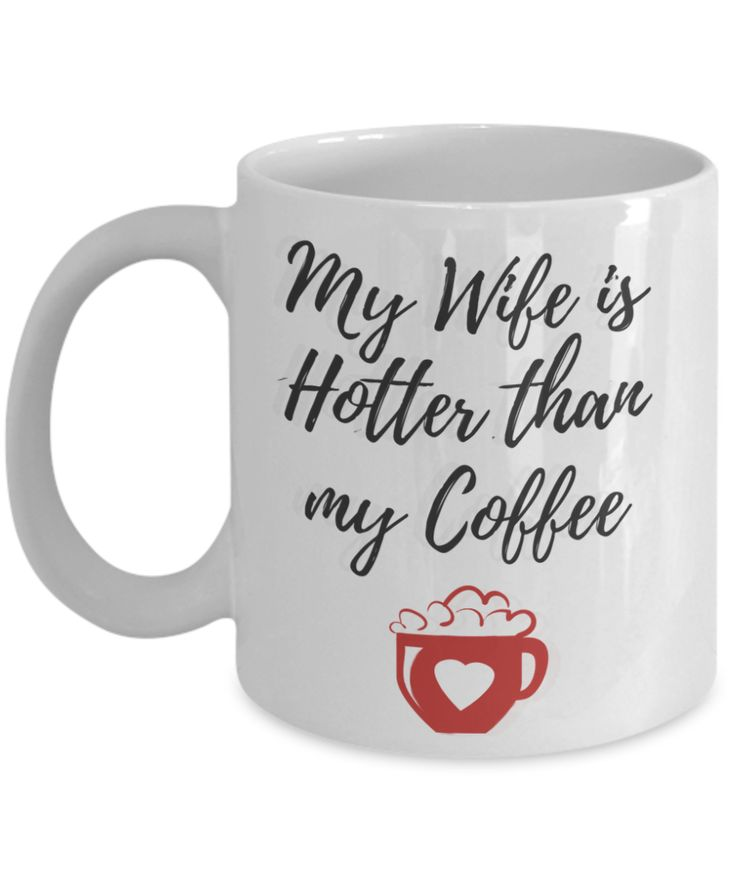 Find the best coffee mugs for women or women, Make your wife happy with these romantic wifey coffee cups for Happy Wife Happy Lives for Husbands! Buy the Mrs. and Mr coffee Mugs. Get coffee mugs that show you that you are the Boss of the House. A collection of Her and his couples coffee mugs. romantic mug, cool mug, adorable mug, couple mug, awesome mug  My Wife is Hotter then my coffee is a funny, cute and romantic mug.