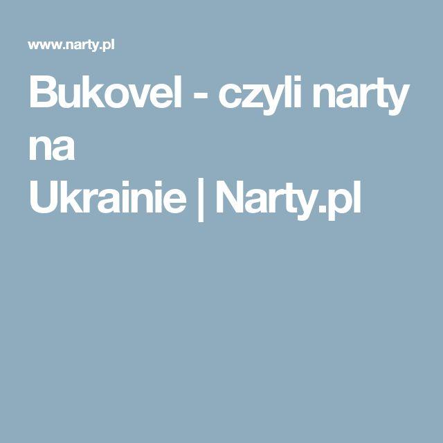 Bukovel - czyli narty na Ukrainie|Narty.pl