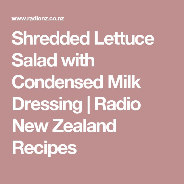 Shredded Lettuce Salad with Condensed Milk Dressing | Radio New Zealand Recipes