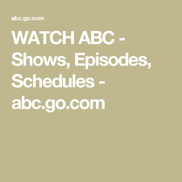 WATCH ABC - Shows, Episodes, Schedules  - abc.go.com