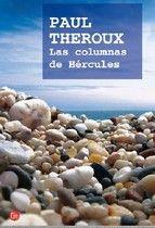 """""""Las columnas de Hercules"""" de Paul Theroux (2010). Un libro en el que cuenta el viaje que en los años noventa realizó por la cuenca Mediterránea, desde el estrecho de Gibraltar hasta Tánger, pasando por España, Francia, Italia, Grecia, Croacia, Albania, Turquía, Egipto…"""