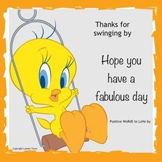 Tweety Bird Cutest | tweety bird thanks for swinging by 1 1