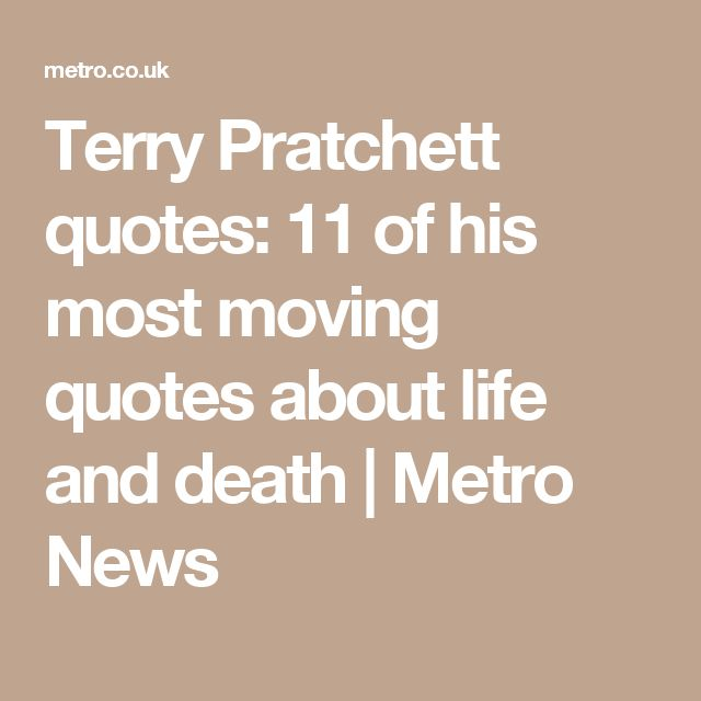 Most Moving Quotes: 1000+ Ideas About Life And Death On Pinterest