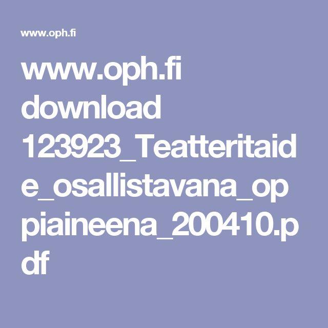 www.oph.fi download 123923_Teatteritaide_osallistavana_oppiaineena_200410.pdf