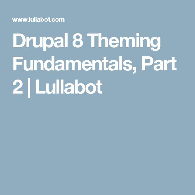 Drupal 8 Theming Fundamentals, Part 2 | Lullabot