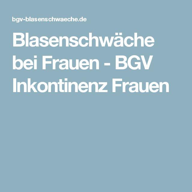 Blasenschwäche bei Frauen - BGV Inkontinenz Frauen