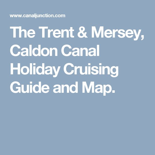 The Trent & Mersey, Caldon Canal Holiday Cruising Guide and Map.