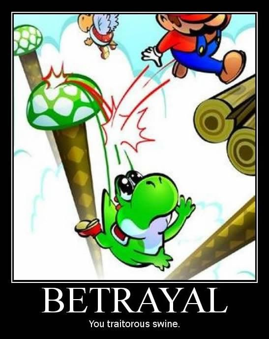 Mario - this just made me legit sadBetrayal, Funny Pics, Funny Pictures, Videos Games, Demotivational Posters, Super Mario Brother, Motivation Posters, Mario Parties, Poor Yoshi