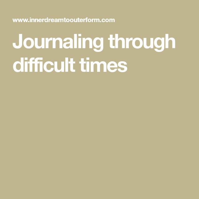 Journaling through difficult times