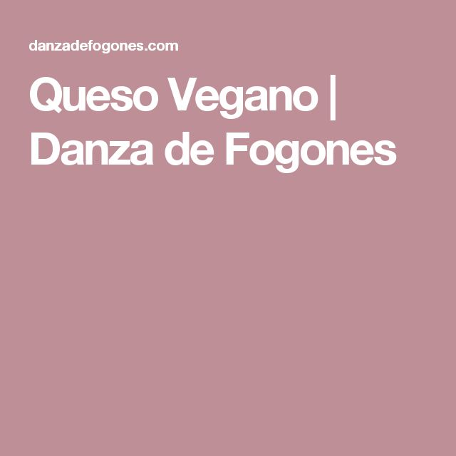Queso Vegano   Danza de Fogones