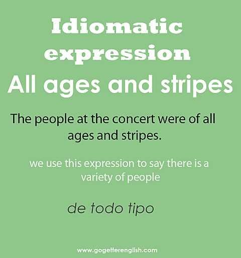 English #idiomatic #expression [all ages and stripes]