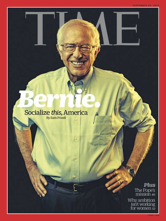 Bernie Sanders on Cover Of Time Magazine  Bernie is on the cover of Time Magazine this week!  Without a single TV ad–or a single congressional endorsement–Sanders has exposed the weakness of the ...