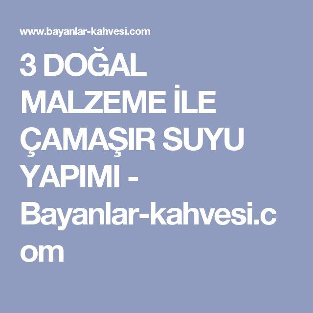3 DOĞAL MALZEME İLE ÇAMAŞIR SUYU YAPIMI - Bayanlar-kahvesi.com