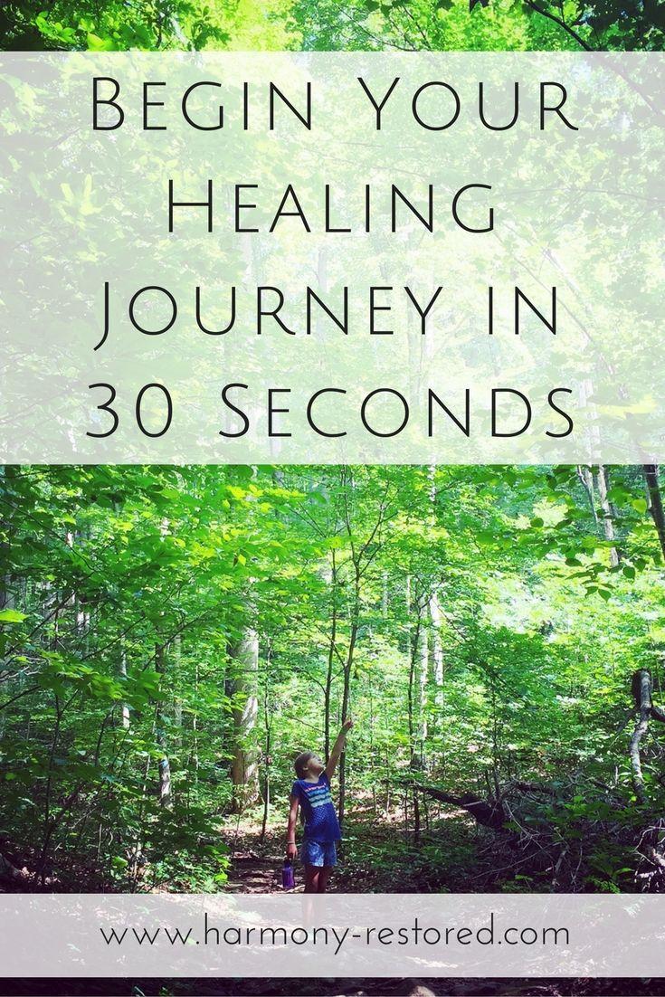 Begin Your Healing Journey In 30 Seconds