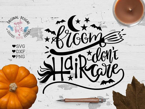 Halloween SVG file Broom Hair do not Care Cut File in SVG, DXF, PNG. Silhouette, Cricut cut files, Broom Hair SVG.